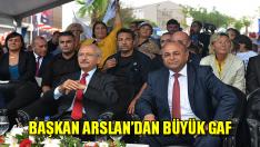 Başkan Arslan'dan Büyük Gaf