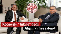 """Kocaoğlu """"Jübile"""" dedi, Akpınar heveslendi"""