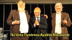 İki Usta Tiyatrocu Ayakta Alkışlandı