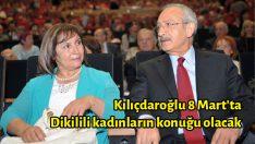Kılıçdaroğlu 8 Mart'ta Dikilili kadınların konuğu olacak