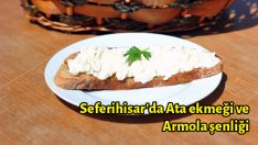 Seferihisar'da Ata ekmeği ve Armola şenliği