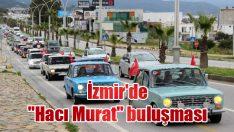 """İzmir'de """"Hacı Murat"""" buluşması"""