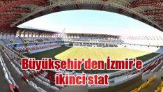 Büyükşehir'den İzmir'e ikinci stat
