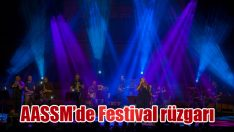 AASSM'de Festival rüzgarı