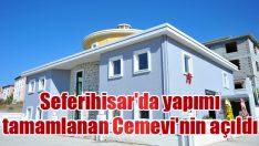 Seferihisar'da yapımı tamamlanan Cemevi'nin açılışı gerçekleştirildi