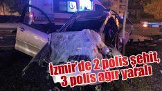 İzmir'de 2 polis şehit, 3 polis ağır yaralı