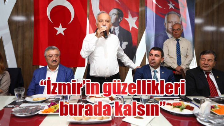 """""""İzmir'in güzellikleri burada kalsın"""""""