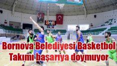Bornova Belediyesi Basketbol Takımı başarıya doymuyor