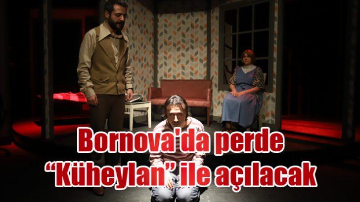 """Bornova'da perde """"Küheylan"""" ile açılacak"""