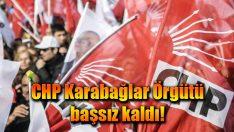 CHP Karabağlar Örgütü başsız kaldı!