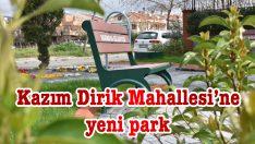 Kazım Dirik Mahallesi'ne yeni park