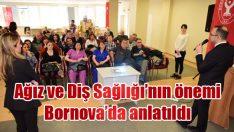 Ağız ve Diş Sağlığı'nın önemi Bornova'da anlatıldı