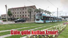 Güle güle kullan İzmir!