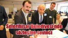 Seferihisar Belediyesi'nde sözleşme sevinci