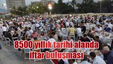 8500 yıllık tarihi alanda iftar buluşması