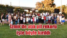 İzmir'de atık pil rekoru işte böyle kırıldı