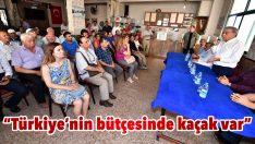 """""""Türkiye'nin bütçesinde kaçak var"""""""