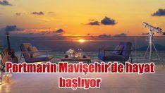 Portmarin Mavişehir'de hayat başlıyor