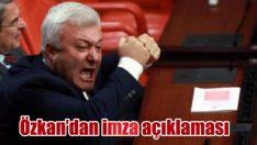 Özkan'dan imza açıklaması