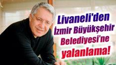 Livaneli'den İzmir Büyükşehir Belediyesi'ne yalanlama!