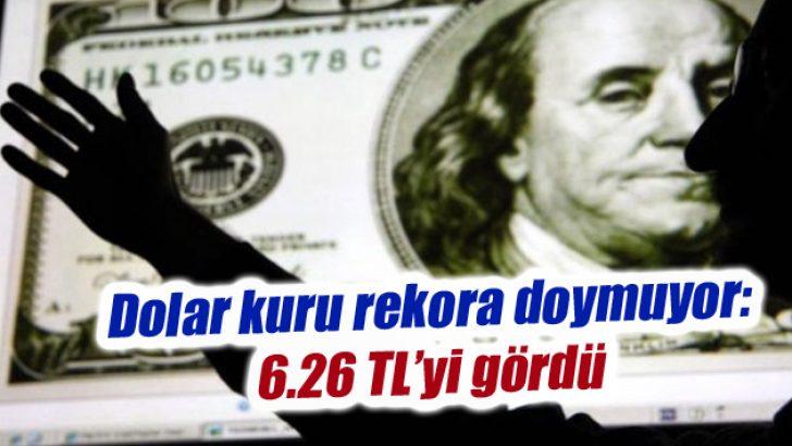 Dolar kuru rekora doymuyor: 6.26 TL'yi gördü