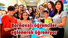 Bornovalı öğrenciler eğlenerek öğreniyor