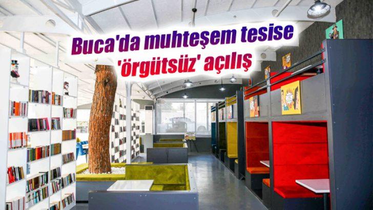 Buca'da muhteşem tesise 'örgütsüz' açılış