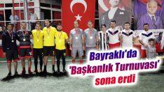 Bayraklı'da 'Başkanlık Turnuvası' sona erdi