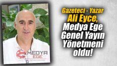 Yazar Ali Eyce, Medya Ege Genel Yayın Yönetmeni oldu!