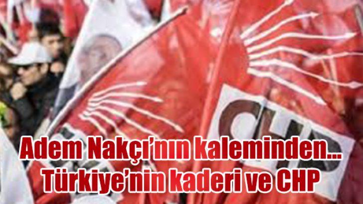 Türkiye'nin Kaderi ve CHP…