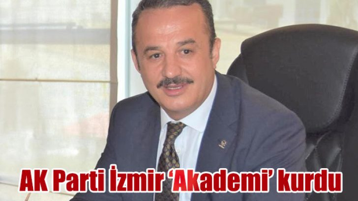 AK Parti İzmir 'Akademi' kurdu