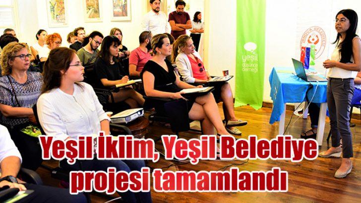 Yeşil İklim, Yeşil Belediye projesi tamamlandı