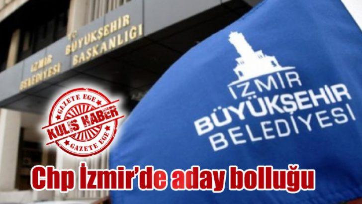 Chp İzmir'de aday bolluğu