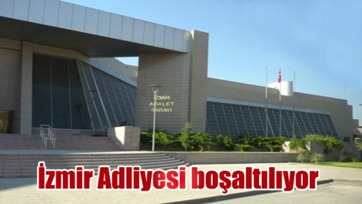 İzmir Adliyesi boşaltılıyor