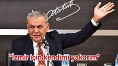 """""""İzmir için kendimi yakarım"""""""