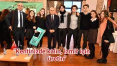 """""""Kentinizde kalın, İzmir için üretin"""""""