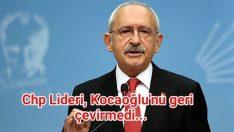 Chp Lideri, Kocaoğlu'nu geri çevirmedi…