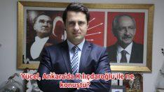 Yücel, Ankara'da Kılıçdaroğlu ile ne konuştu?