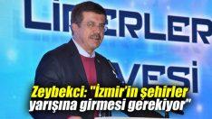 """Zeybekci: """"İzmir'in şehirler yarışına girmesi gerekiyor"""""""