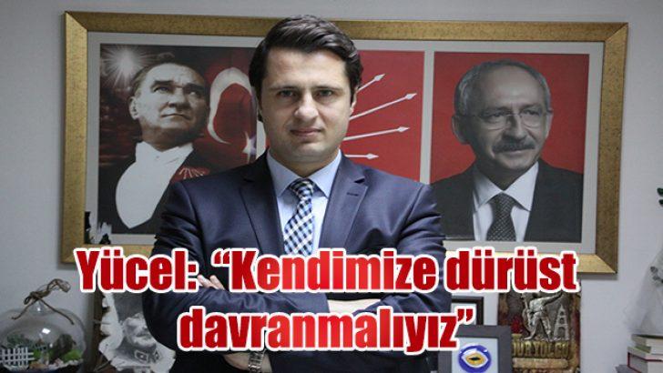 """""""KENDİMİZE DÜRÜST DAVRANMALIYIZ"""""""