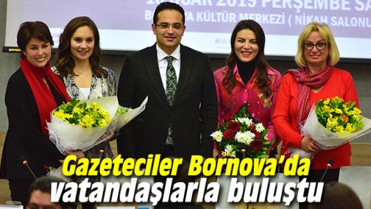 Gazeteciler Bornova'da vatandaşlarla buluştu