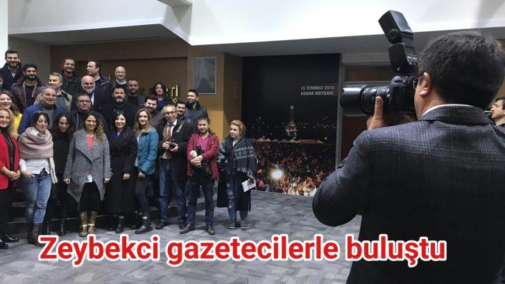 Zeybekci gazetecilerle buluştu