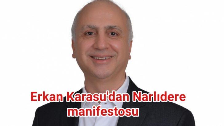 Erkan Karasu'dan Narlıdere Manifestosu