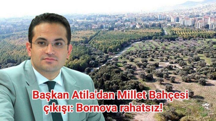 Başkan Atila'dan Millet Bahçesi çıkışı: Bornova rahatsız!