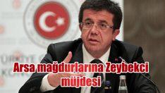 Arsa mağdurlarına Zeybekci müjdesi