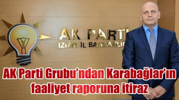 AK Parti Grubu'ndan Karabağlar'ın faaliyet raporuna itiraz