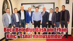 """Buca Belediye Başkanı Erhan Kılıç: """"ESNAF NAMUSUMDUR"""""""