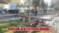 SELÇUK'A KADIN ELİ DEĞDİ