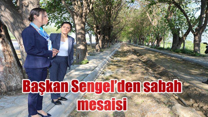 Başkan Sengel'den sabah mesaisi