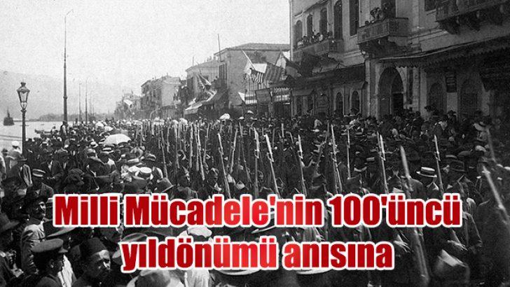 Milli Mücadele'nin 100'üncü yıldönümü anısına